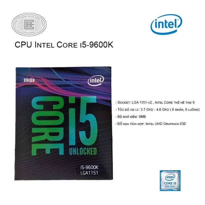 CPU Intel Core i5-9600K (3.7 Upto 4.5GHz/ 6C6T/ 9MB/ Coffee Lake)