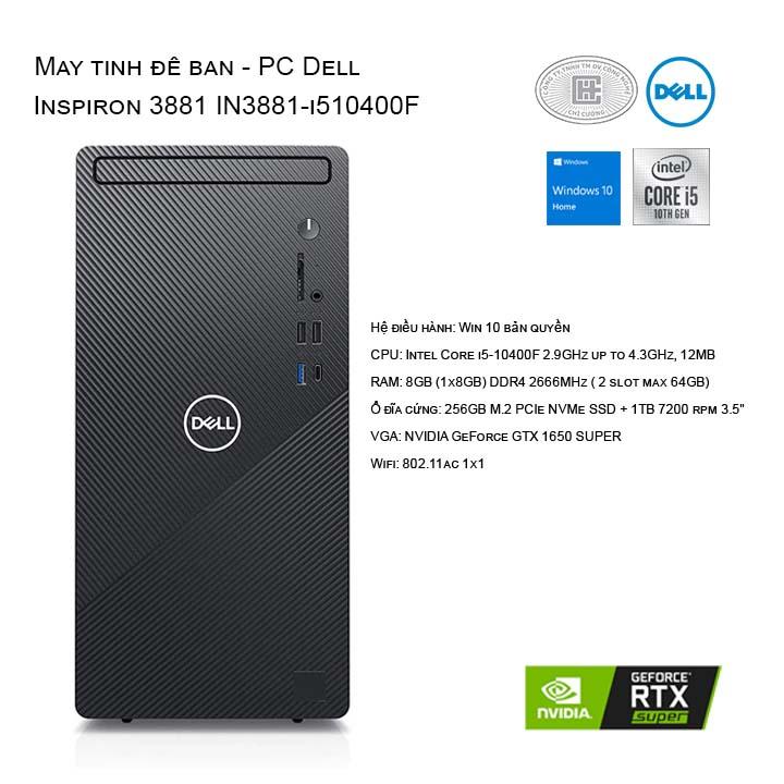 Máy tính để bàn - PC Dell Inspiron 3881 I5 10400F SSD 256GB HDD 1TB VGA GTX1650 Super