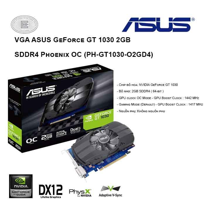 VGA ASUS GeForce GT 1030 2GB SDDR4 Phoenix OC (PH-GT1030-O2GD4)