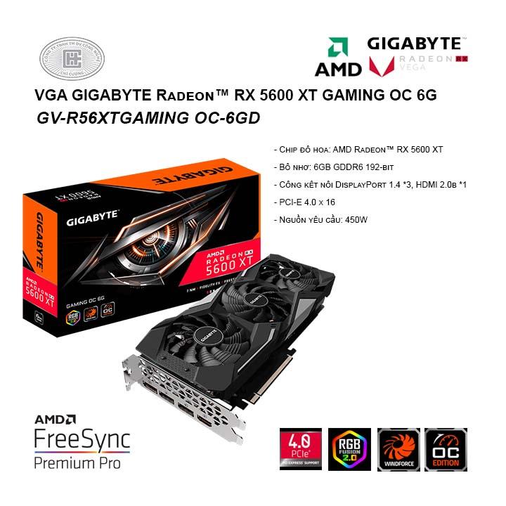 VGA GIGABYTE Radeon RX 5600 XT GAMING OC 6G ( GV-R56XTGAMING OC-6GD )